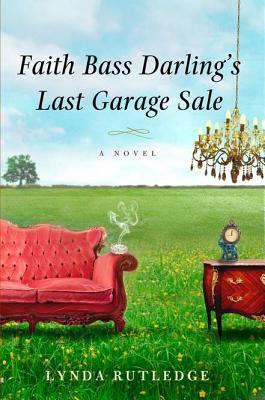 Faith Bass Darling's Last Garage Sale by Lynda Rutledge