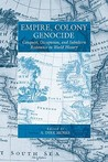 Empire, Colony, Genocide: Conquest, Occupation, And Subaltern Resistance In World History (War And Genocide)