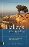 Halley's Bible Handbook: An Abbreviated Bible Commentary, New Revised Edition (The Bible Handbook Series)