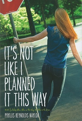 It's Not Like I Planned It This Way by Phyllis Reynolds Naylor