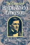 The Essays of Ralph Waldo Emerson (Collected Works of Ralph Waldo Emerson)