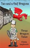 Two and a half dragons : three dragon tales