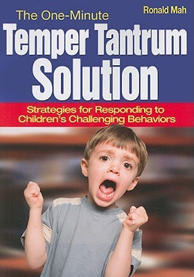 The One-Minute Temper Tantrum Solution by Ronald Mah