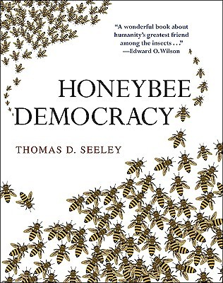 Honeybee Democracy by Thomas D. Seeley