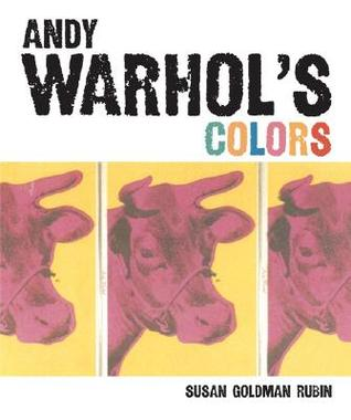 Andy Warhol's Colors by Susan Goldman Rubin