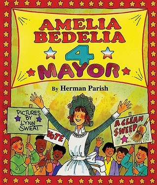 Amelia Bedelia 4 Mayor by Herman Parish