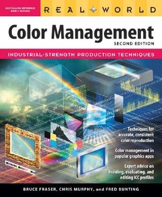 Real World Color Management by Bruce Fraser