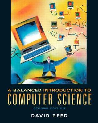 Balanced Introduction to Computer Science, A (2nd Edition)