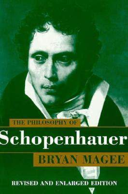 The Philosophy of Schopenhauer by Bryan Magee