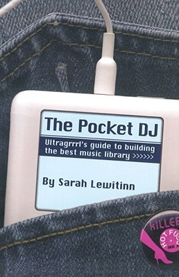 The Pocket DJ by Sarah Lewitinn
