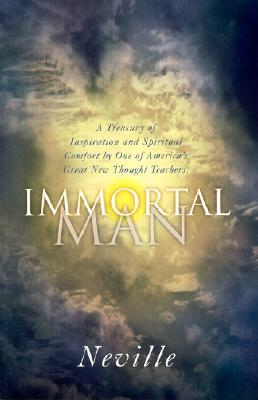 Immortal Man: A Compilation of Lectures
