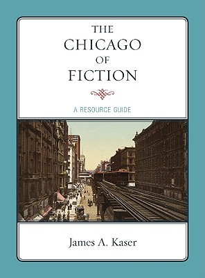 The Chicago of Fiction: A Resource Guide