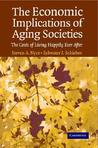 The Economic Implications Of Aging Societies: The Costs Of Living Happily Ever After