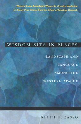 Wisdom Sits in Places by Keith H. Basso