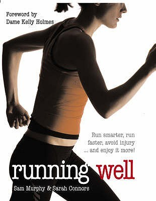 Running Well by Sam Murphy