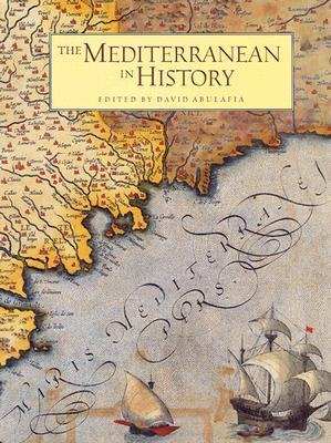 The Mediterranean in History by David Abulafia