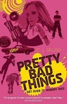 Pretty Bad Things
