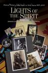 Lights of the Spirit: Historical Portraits of Black Baha'is in North America, 1898-2000
