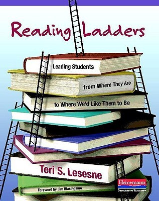 Reading Ladders: Leading Students from Where They Are to Where We'd Like Them to Be