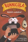 Rabbit-cadabra! (Bunnicula and Friends, #4)