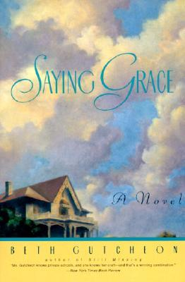 Saying Grace by Beth Gutcheon