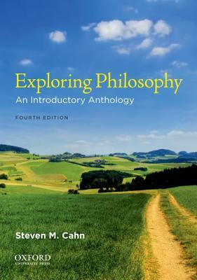Exploring Philosophy by Steven M. Cahn