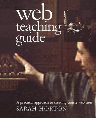 Web Teaching Guide: A Practical Approach to Creating Course Web Sites
