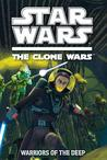 Warriors of the Deep Clone Wars: Season Four Novel