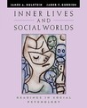 Inner Lives and Social Worlds: Readings in Social Psychology