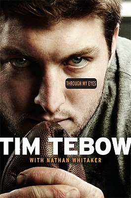 Through My Eyes by Tim Tebow
