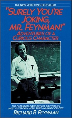 Surely You're Joking, Mr. Feynman by Richard Feynman