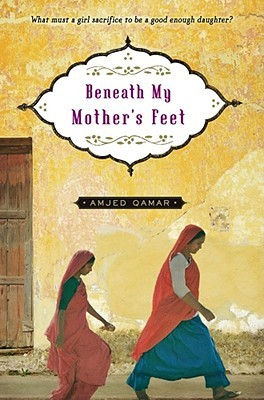Beneath My Mother's Feet by Amjed Qamar