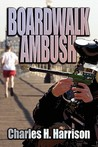 Boardwalk Ambush