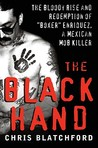 "The Black Hand: The Bloody Rise and Redemption of ""Boxer"" Enriquez, a Mexican Mob Killer"
