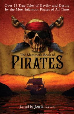 The Mammoth Book of Pirates by Jon E. Lewis