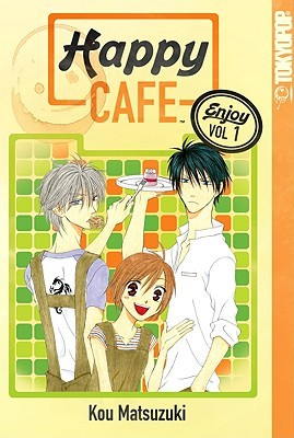 Happy Cafe, Vol. 1 (Happy Cafe, #1)