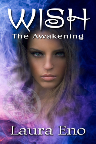 Wish The Awakening by Laura Eno