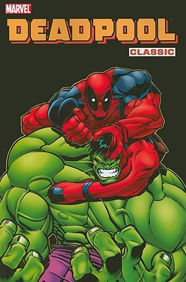 Deadpool Classic, Vol. 2 by Joe Kelly