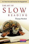The Art of Slow Reading: Six Time-Honored Practices for Engagement