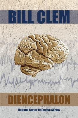 Diencephalon by Bill Clem