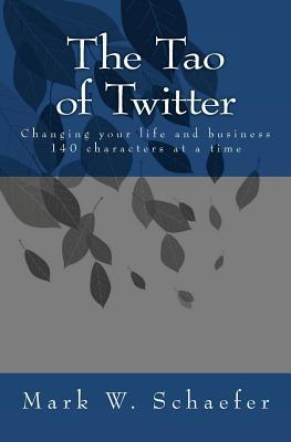 The Tao of Twitter by Mark Schaefer