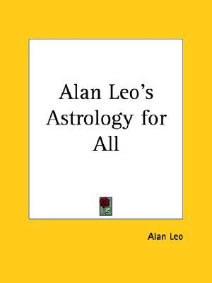 Alan Leo's Astrology for All