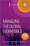Managing The Global Workforce by Paula Caligiuri