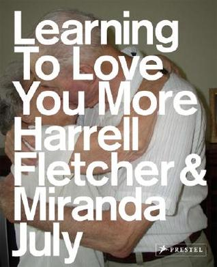 Learning to Love You More by Harrell Fletcher