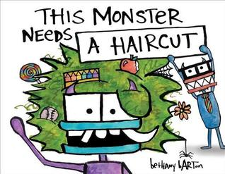 This Monster Needs a Haircut by Bethany Barton