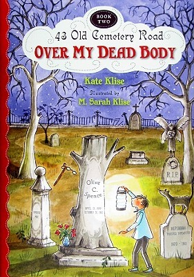 Over My Dead Body (43 Old Cemetery Road, #2)