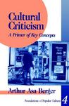 Cultural Criticism: A Primer of Key Concepts