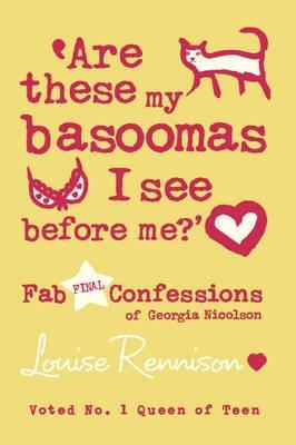 Are These My Basoomas I See Before Me?' by Louise Rennison