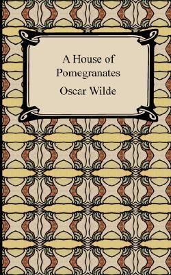 A House of Pomegranates by Oscar Wilde