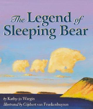 The Legend of Sleeping Bear by Kathy-Jo Wargin